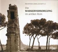 """Frontinus-Buchreihe """"Geschichte der Wasserversorgung"""" Band 1"""